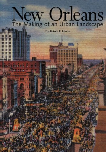 The best books on Hurricane Katrina - New Orleans: The Making of an Urban Landscape by Peirce F. Lewis