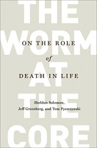 The best books on Fear of Death - The Worm at the Core by Jeff Greenberg, Sheldon Solomon & Thomas A Pyszczynski