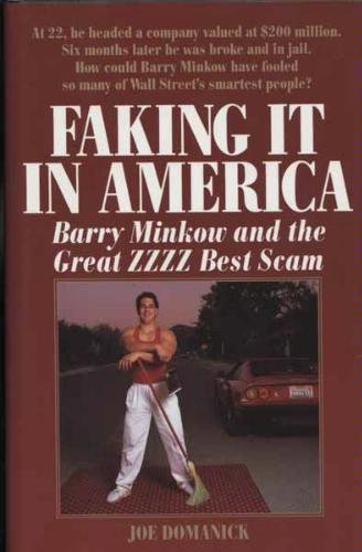 The best books on Race and American Policing - Faking It in America: Barry Minkow and the Great ZZZZ Best Scam by Joe Domanick