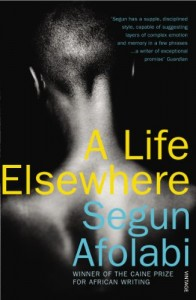 The best books on Diaspora - A Life Elsewhere by Segun Afolabi
