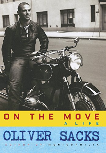 The best books on Emotion and the Brain - On the Move: A Life by Oliver Sacks