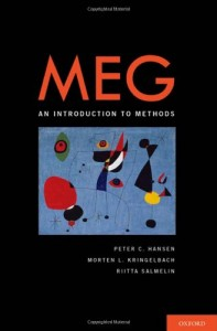 The best books on Emotion and the Brain - MEG: An Introduction to Methods by by Peter Hansen (Editor), Morten Kringelbach (Editor), Riitta Salmelin (Editor) & Morten Kringelbach