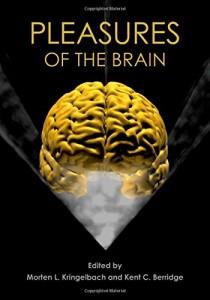 The best books on Emotion and the Brain - Pleasures of the Brain by Morten Kringelbach & Morten L. Kringelbach and Kent C. Berridge