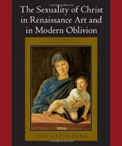 The best books on Reinterpreting Medieval Art - The Sexuality of Christ in Renaissance Art and in Modern Oblivion by Leo Steinberg