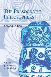 The best books on The Presocratics - The Presocratic Philosophers by G. S. Kirk, J. E. Raven & M. Schofield