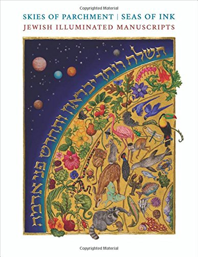 The best books on Reinterpreting Medieval Art - Skies of Parchment, Seas of Ink: Jewish Illuminated Manuscripts by Marc Michael Epstein