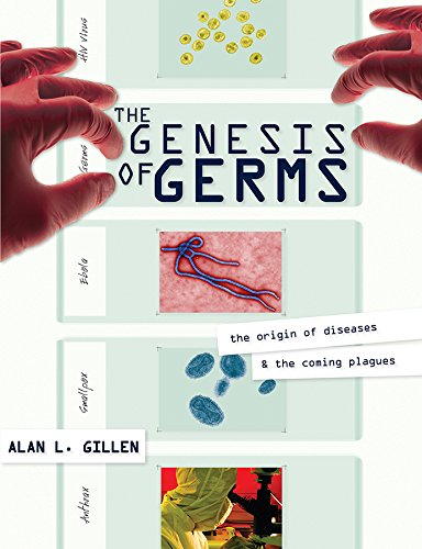 The best books on Microbes - The Genesis of Germs by Alan L. Gillen