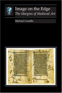 The best books on Reinterpreting Medieval Art - Image on the Edge: The Margins of Medieval Art by Michael Camille