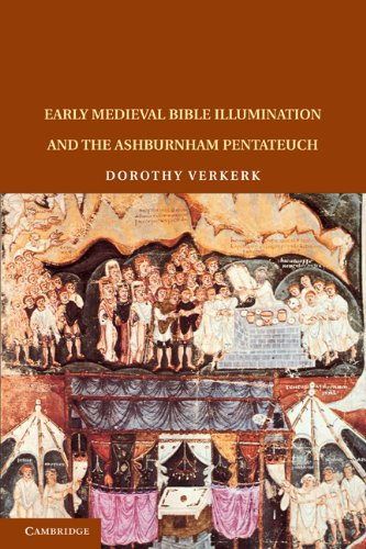 Early Medieval Bible Illumination and the Ashburnham Pentateuch by Dorothy Verkerk