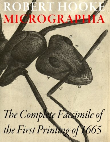 The best books on Microbes - Micrographia: The Complete Facsimile of the First Printing of 1665 by Robert Hooke