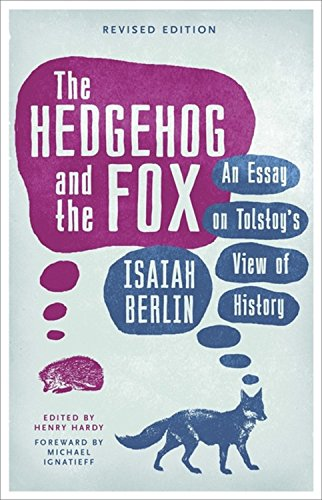 The best books on Isaiah Berlin - The Hedgehog and the Fox: An Essay on Tolstoy's View of History by Isaiah Berlin