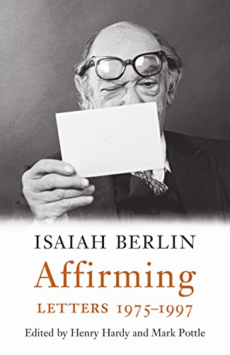 The best books on Isaiah Berlin - Isaiah Berlin Affirming: Letters 1975–1997 by Henry Hardy & Mark Pottle