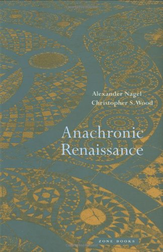 The best books on Reinterpreting Medieval Art - Anachronic Renaissance by Alexander Nagel & Christopher Wood