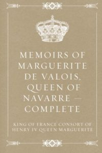 The best books on Memoirs of Dauntless Daughters - The Memoirs Of Marguerite De Valois by Marguerite De Valois