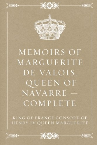 The best books on Dauntless Daughters - The Memoirs Of Marguerite De Valois by Marguerite De Valois