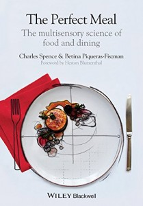 The best books on Taste - The Perfect Meal: The Multisensory Science of Food and Dining by Betina Piqueras-Fiszman & Charles Spence