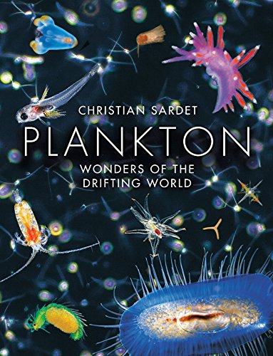 The best books on Microbes - Plankton: Wonders of the Drifting World by Christian Sardet