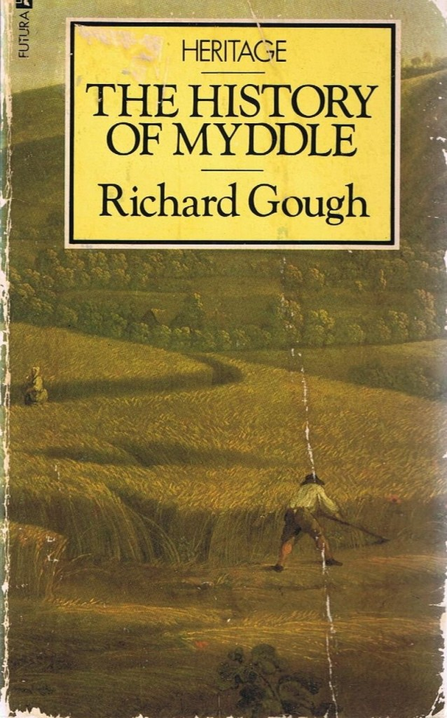 The best books on Microhistory - The History of Myddle by Richard Gough