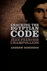 The best books on Albert Einstein - Cracking the Egyptian Code by Andrew Robinson