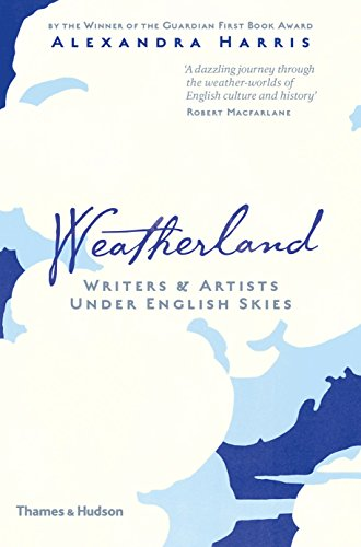 Alexandra Harris on Modernism - Weatherland: Writers & Artists Under English Skies by Alexandra Harris