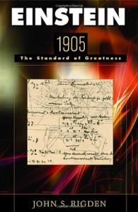 The best books on Albert Einstein - Einstein 1905: The Standard of Greatness by John S. Rigden