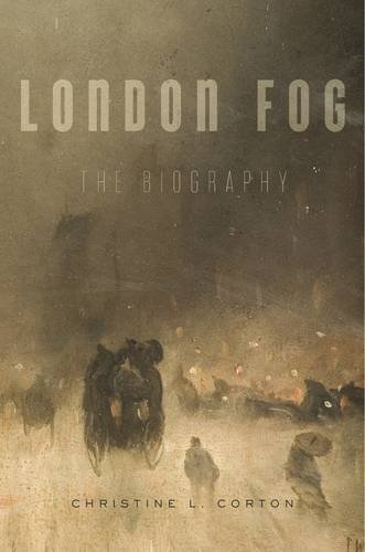 The best books on London Fog - London Fog: The Biography by Christine L. Corton