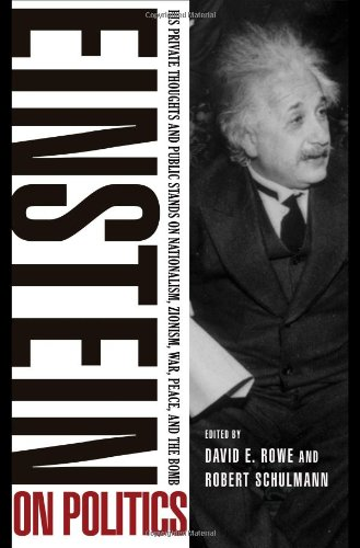 The best books on Albert Einstein - Einstein on Politics by David Rowe and Robert Schulmann