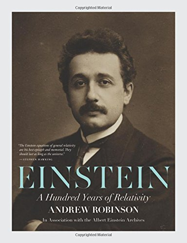 The best books on Albert Einstein - Einstein: A Hundred Years of Relativity by Andrew Robinson