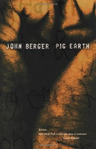 The best books on John Berger - Pig Earth by John Berger