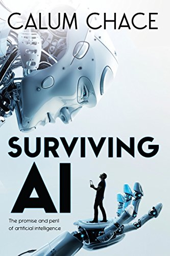 The best books on Artificial Intelligence - Surviving AI: The promise and peril of artificial intelligence by Calum Chace