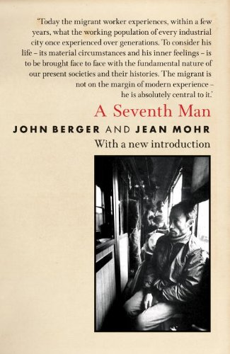 The best books on John Berger - A Seventh Man by John Berger