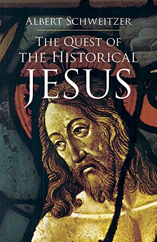 The best books on Jesus - The Quest of the Historical Jesus by Albert Schweitzer