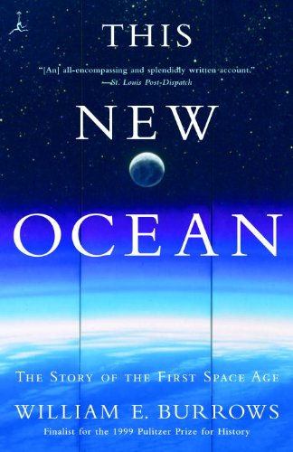 The best books on The History of Science - This New Ocean: The Story of the First Space Age by William E. Burrows