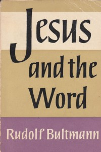 The best books on Jesus - Jesus and the Word by Rudolf Bultmann