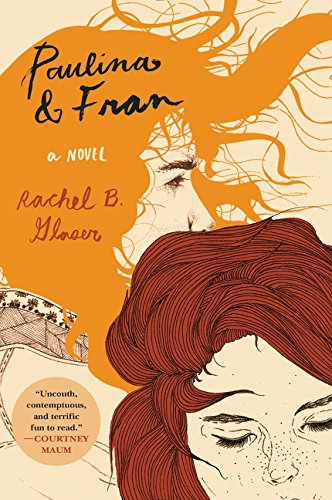 The best books on Friendship - Paulina and Fran by Rachel B Glaser