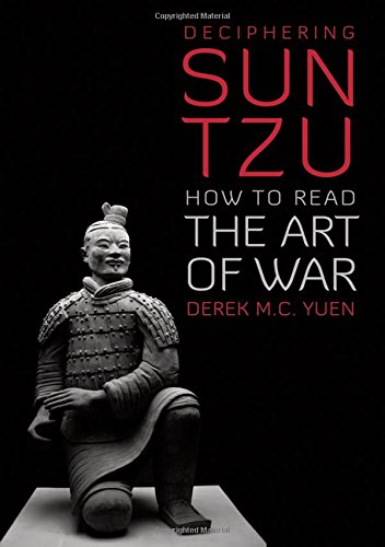 The best books on Terrorism - Deciphering Sun Tzu: How to Read The Art of War by Derek M. C. Yuen