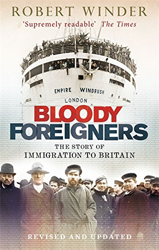 The best books on Immigration - Bloody Foreigners by Robert Winder