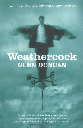 The best books on Friendship - Weathercock by Glen Duncan