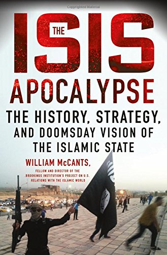 The best books on Terrorism - The ISIS Apocalypse: The History, Strategy, and Doomsday Vision of the Islamic State by William McCants