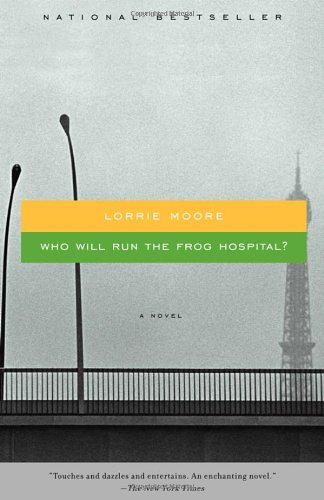 The best books on Friendship - Who Will Run the Frog Hospital? by Lorrie Moore