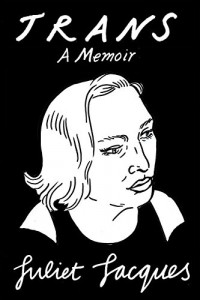 The Best Autofiction - Trans: A Memoir by Juliet Jacques