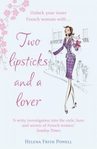 The best books on Glamour - Two Lipsticks and a Lover by Helena Frith Powell
