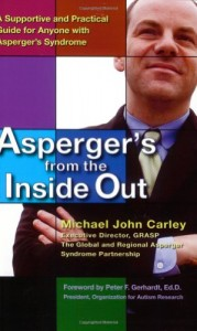 The best books on Autism - Asperger's from the Inside Out by Michael John Carley