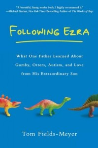 The best books on Autism - Following Ezra by Tom Fields-Meyer