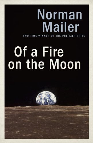 The best books on Science Writing - Of a Fire on the Moon by Norman Mailer