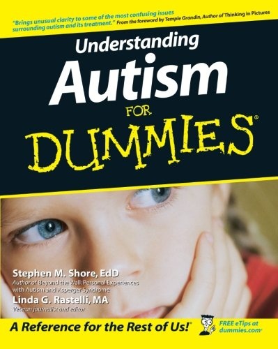 The best books on Autism - Understanding Autism for Dummies by Stephen Shore and Linda Rastelli