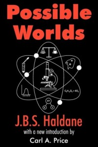 The best books on Science Writing - Possible Worlds by J.B.S. Haldane