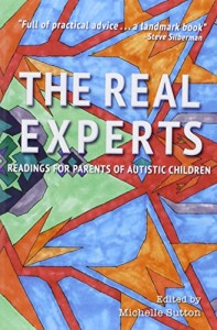 The Best Autism Books - The Real Experts: Readings for Parents of Autistic Children by Michelle Sutton (editor)