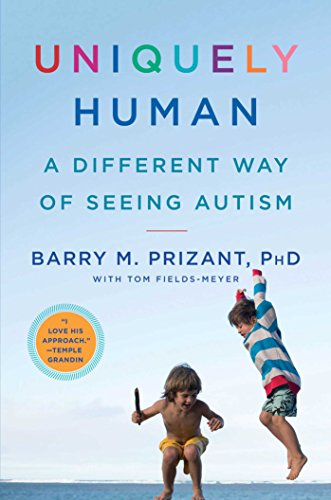 Steve Silberman recommends the best New Books on Autism - Uniquely Human: A Different Way of Seeing Autism by Barry Prizant and Tom Fields-Meyer