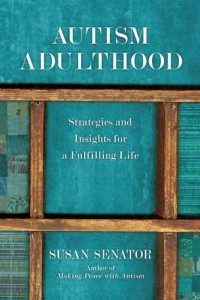 The Best Autism Books - Autism Adulthood: Strategies and Insights for a Fulfilling Life by Susan Senator